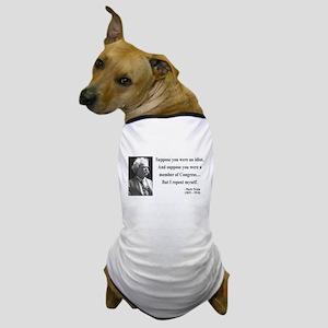 Mark Twain 15 Dog T-Shirt
