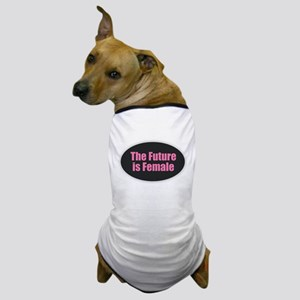 The Future is Female Dog T-Shirt