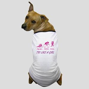 TRI LIKE A GIRL Dog T-Shirt