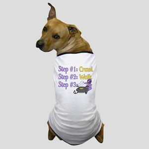 Step 1... Step 2... Dog T-Shirt
