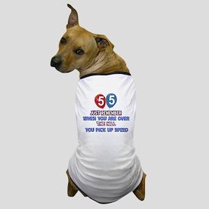 55 year old designs Dog T-Shirt