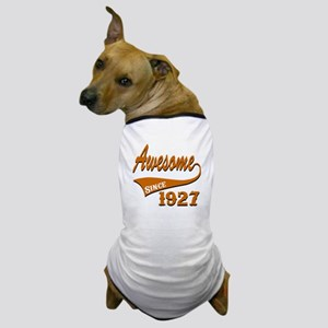 Awesome Since 1927 Birthday Designs Dog T-Shirt