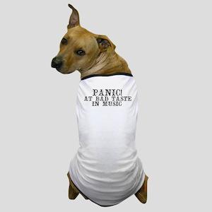 Panic! at bad taste Dog T-Shirt
