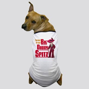 Big Daddy Spitz! Dog T-Shirt