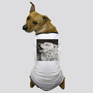 Wolf-Let Your Voice Be Heard! Dog T-Shirt