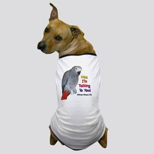 Hey, I'm talking to you! LOL Dog T-Shirt