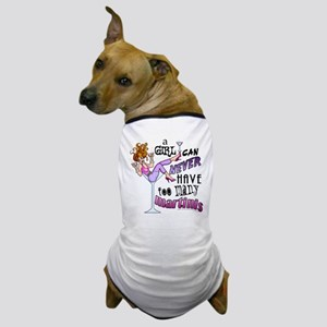 A Girl Can Never Have Too Many MARTINIS! Dog T-Shi