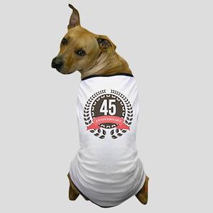 45Years Anniversary Laurel Badge Dog T-Shirt
