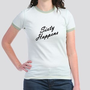 sixty happens - 60th birthday Jr. Ringer T-Shirt