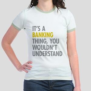 Its A Banking Thing Jr. Ringer T-Shirt