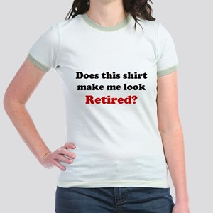 Make Me Look Retired Jr. Ringer T-Shirt