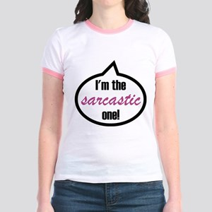 I'm the sarcastic one! Jr. Ringer T-Shirt