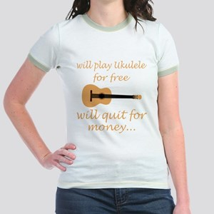 Will Play Ukulele For Free Will Quit For M T-Shirt