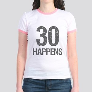30th Birthday Humor Jr. Ringer T-Shirt