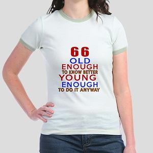 66 Old Enough Young Enough Birt Jr. Ringer T-Shirt
