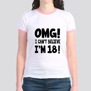 Omg I Can't Believe I Am 18 Jr. Ringer T-Shirt