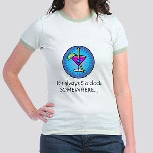 Always 5 O'Clock Somewhere Jr. Ringer T-Shirt