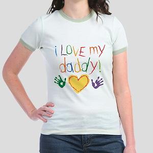 i love my daddy Jr. Ringer T-Shirt