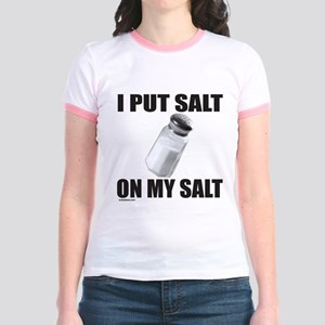 I PUT SALT ON MY SALT Jr. Ringer T-Shirt