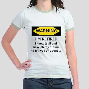 WARNING I'M RETIRED I KNOW IT Jr. Ringer T-Shirt