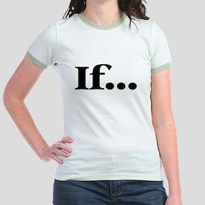 If... Jr. Ringer T-Shirt