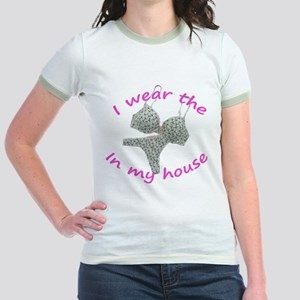 I wear the...in my house Jr. Ringer T-Shirt