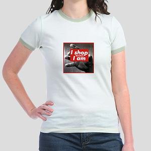 I Shop Therefore I Am Jr. Ringer T-Shirt