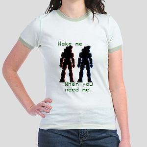 wakemewhenyouneedme Jr. Ringer T-Shirt