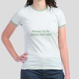 Because Jr. Ringer T-Shirt