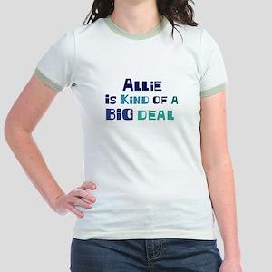 Allie is a big deal Jr. Ringer T-Shirt