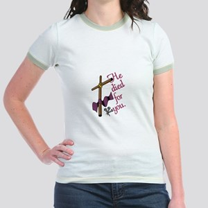 He Died For You T-Shirt