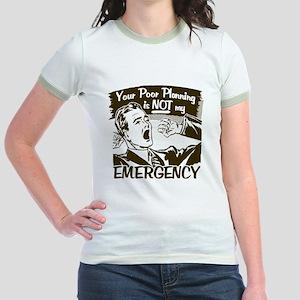Your Poor Planning Jr. Ringer T-Shirt