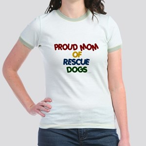 Proud Mom Of Rescue Dogs 1 Jr. Ringer T-Shirt