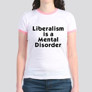 Liberalism is a Mental Disorder Jr. Ringer T-Shirt
