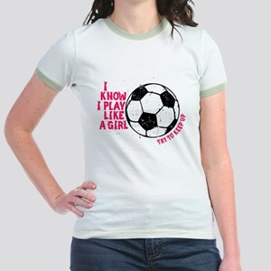 I Know I Play Like A Girl Jr. Ringer T-Shirt