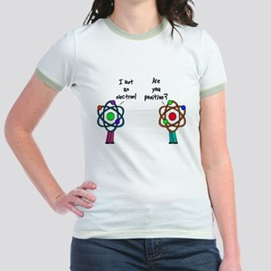 I Lost An Electron Are You Po Jr. Ringer T-Shirt