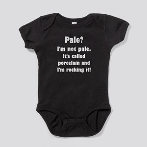 Pale? I'm Not Pale. Baby Bodysuit