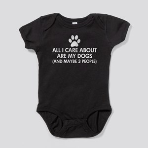 All I Care About Are My Dogs Saying Baby Bodysuit