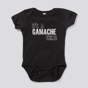 Its A Gamache Thing Baby Bodysuit