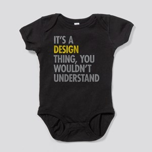 Its A Design Thing Baby Bodysuit