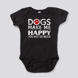614cbb4b7 Dogs make me happy You Not so much Baby Bodysuit