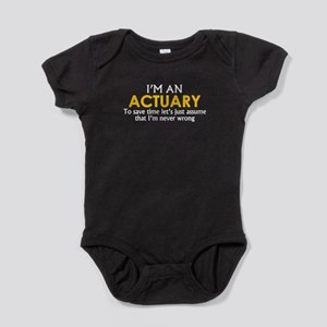 ACTUARY ASSUME IM NEVER WRONG Baby Bodysuit