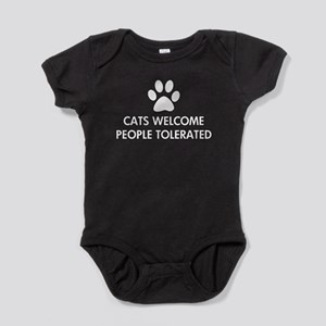 Cats Welcome People Tolerated Body Suit
