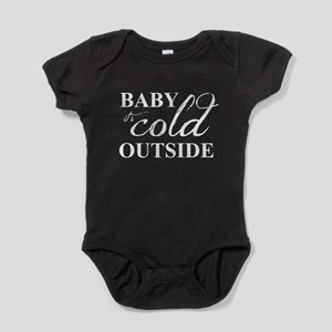 it's cold outside Baby Bodysuit