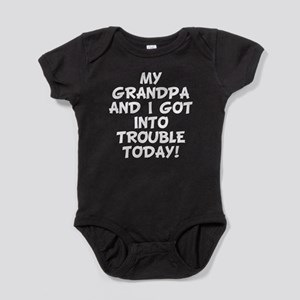 Grandpa And I Got Into Trouble Baby Bodysuit