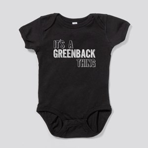 Its A Greenback Thing Baby Bodysuit