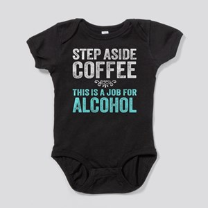 Step Aside Coffee. This Is A Job For Alcohol. Baby