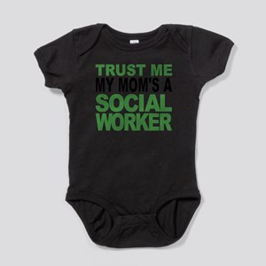 Trust Me My Moms A Social Worker Body Suit