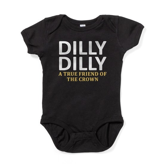 109e4cee82 Dilly Dilly A True friend of the crown Baby Bodysuit Dilly Dilly A ...