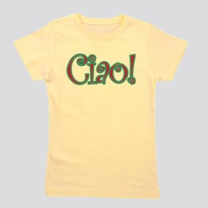 Ciao Bella, Ciao Baby, Ciao! Girl's Tee